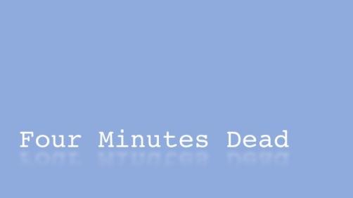 four-minutes-dead-image
